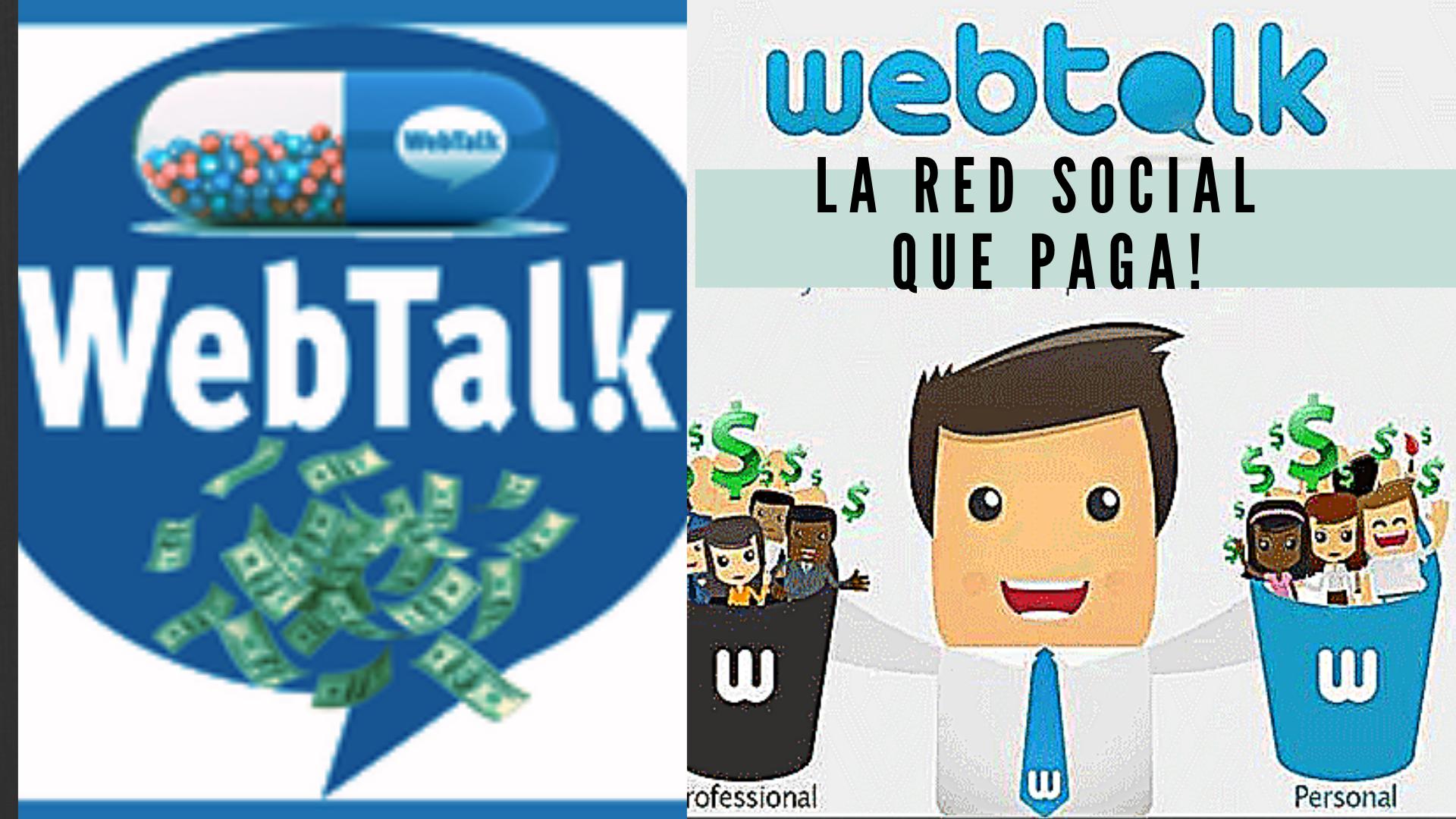 Gana Mucho Dinero Con WEBTALK- Nueva red social que te paga por usarla!!!