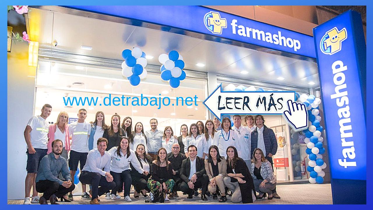 FARMASHOP Nuevas Oportunidades de Empleo Carga tu CV