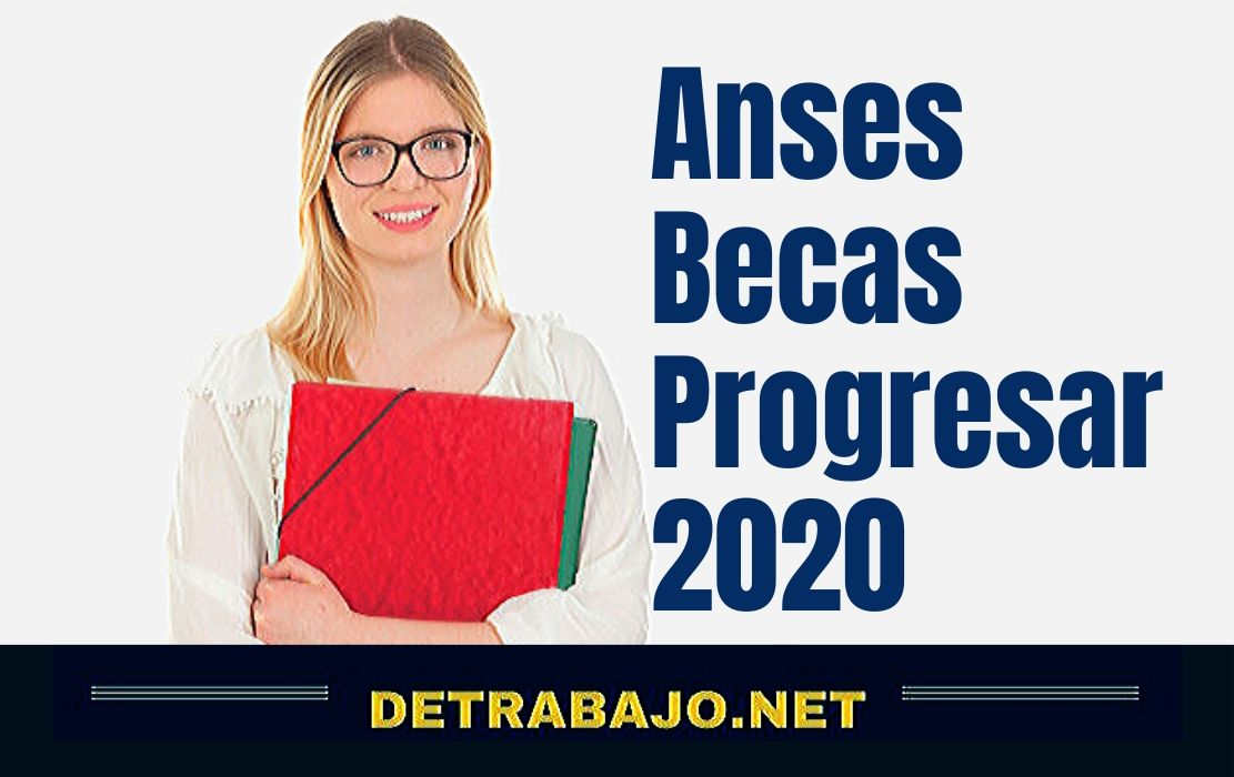 🥇 Becas Progresar 2020 Extensión del plazo ¿Como Inscribirse?